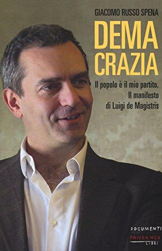 Demacrazia. Il popolo è il mio partito. Il manifesto di Luigi de Magistris