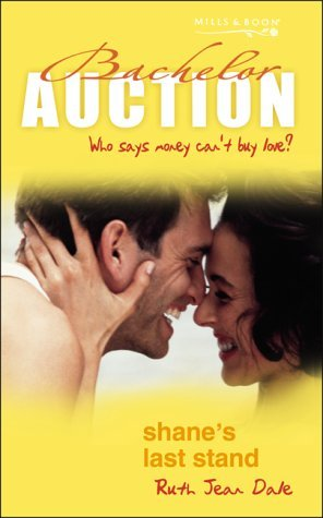 Shane's Last Stand (Bachelor Auction) by Ruth Jean Dale (4-Apr-2003) Paperback