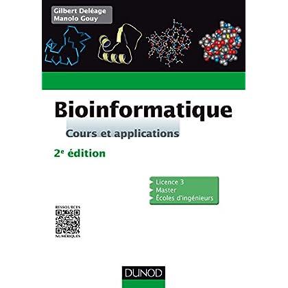 Bioinformatique - 2e édition: Cours et applications