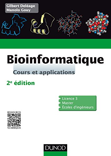 Bioinformatique - 2e édition: Cours et applications