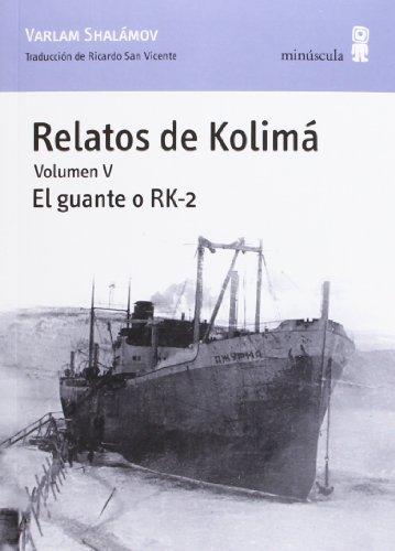 Relatos de Kolimá V: El guante o RK-2: 5 (Paisajes narrados)