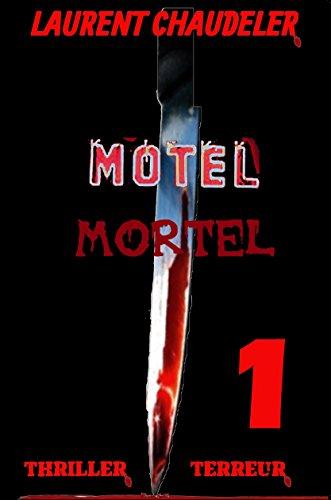 Motel Mortel épisode 1/2 Thriller Terreur par Laurent Chaudeler