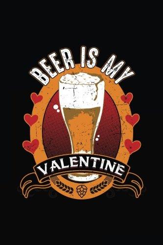Beer Is My Valentine: Blank Lined Journal Notebook por Dartan Creations