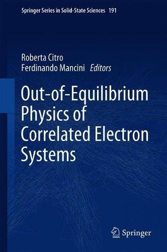 Out-of-Equilibrium Physics of Correlated Electron Systems (Springer Series in Solid-State Sciences, Band 191)