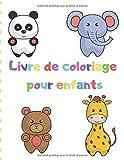 Livre de coloriage pour enfants: Mon premier grand livre de coloriage / cahier de coloriage avec des pages de coloriage relaxantes pour les amoureux des animaux