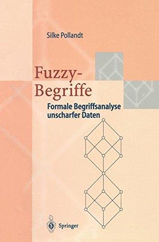 Fuzzy-Begriffe: Formale Begriffsanalyse unscharfer Daten (German Edition)