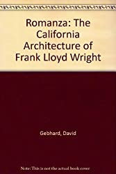 Romanza: California Architecture of Frank Lloyd Wright by David Gebhard (1988-12-01)
