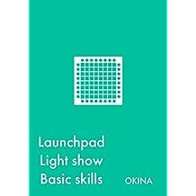 Launchpad Light Show Basic Skills (Japanese Edition)