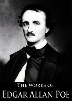 The Complete Works of Edgar Allan Poe: The Raven, The Lighthouse, The Pit and the Pendulum, The Black Cat, and More: 205 Tales, Novels, Drama, Essays and Articles (English Edition) par [Poe, Edgar Allan]