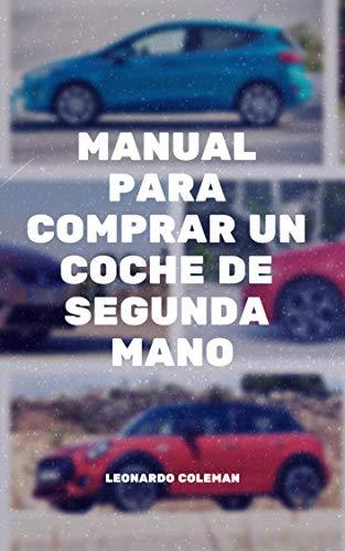 MANUAL PARA COMPRAR UN COCHE DE SEGUNDA MANO eBook: Coleman ...