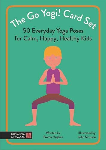 The Go Yogi! Card Set: 50 Everyday Poses for Calm, Happy, Healthy Kids: 50 Everyday Yoga Poses for Calm, Happy, Healthy Kids