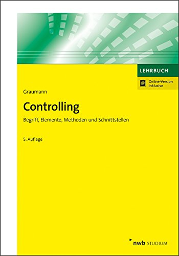 Controlling: Begriff, Elemente, Methoden und Schnittstellen. (NWB Studium Betriebswirtschaft)