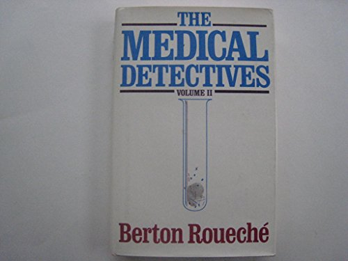 The Medical Detectives: Volume II by Berton Roueche (1984-11-16)