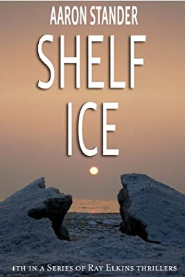 Shelf Ice (Ray Elkins Thriller Series) produced by Writers & Editors, LLC - quick delivery from UK.