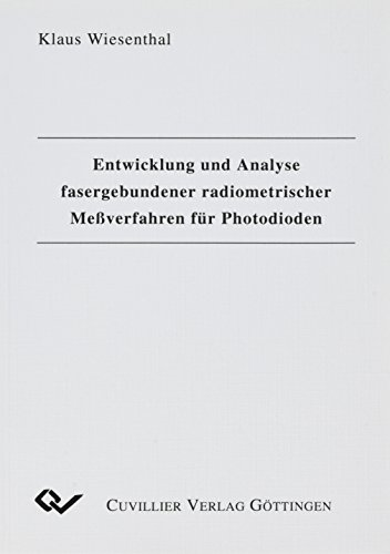 Entwicklung und Analyse fasergebundener radiometrischer Meßverfahren für Photodioden.