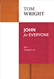 John for Everyone Part 1: Chapters 1-10 Pt. 1 (New Testament for Everyone)