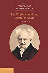 Schopenhauer: The World as Will and Representation: Volume 1 (The Cambridge Edition of the Works of Schopenhauer)