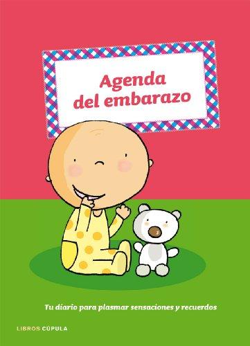 Agenda del embarazo : tu diario para plasmar sensaciones y recuerdos por From Editorial Timun Mas, S.a.