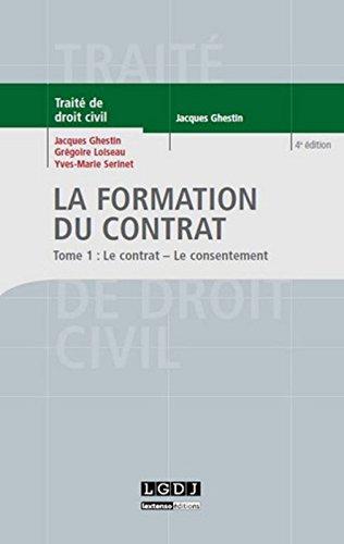 La Formation du contrat Tome 1: Le contrat - le consentement