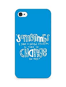 AMEZ painful situation change us Back Cover For Apple iPhone 4
