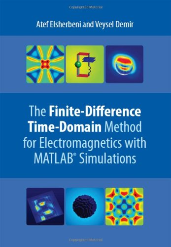 The Finite Difference Time Domain Methodfor Electromagnetics: With MATLAB Simulations par Atef Elsherbeni