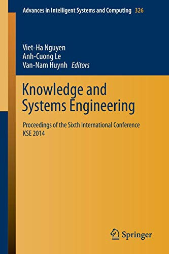 Knowledge and Systems Engineering: Proceedings of the Sixth International Conference KSE 2014 (Advances in Intelligent Systems and Computing, Band 326)