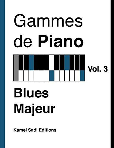 Gammes de Piano Vol. 3: Blues Majeur