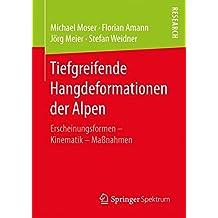 Tiefgreifende Hangdeformationen der Alpen: Erscheinungsformen - Kinematik - Maßnahmen