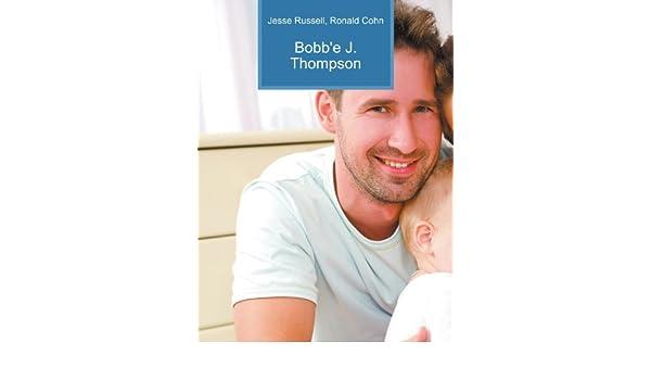 Bobb'e J  Thompson: Amazon co uk: Ronald Cohn Jesse Russell