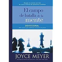 Devocional el campo de batalla de la mente: 100 consejos que cambiarán su manera de pensar (Meyer, Joyce) (Spanish Edition)