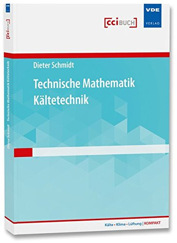 Technische Mathematik Kältetechnik (Kälte · Klima · Lüftung | KOMPAKT)