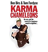 [(Karma Chameleons: No-one Said the Search for Happiness Would be Dignified ...)] [Author: Tom Fordyce] published on (September, 2010)