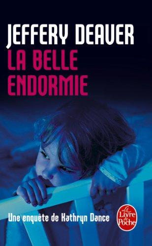 La Belle endormie: Une enquête de Kathryn Dance par Jeffery Deaver