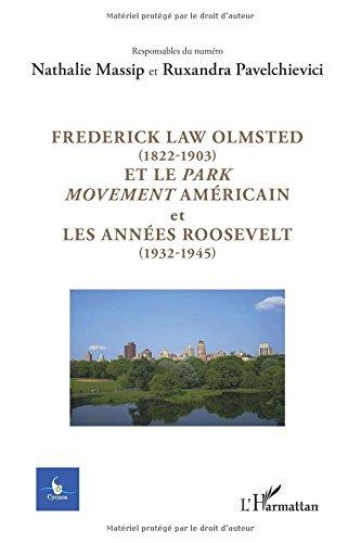 Frederick Law Olmsted (1822-1903) et le park movement amricain et les annes Roosevelt (1932-1945)