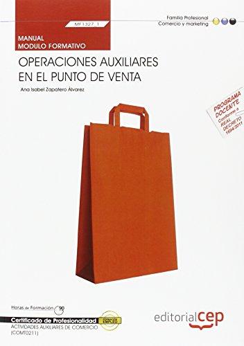 Descargar Libro Manual Operaciones auxiliares en el punto de venta (MF1327_1). Certificados de Profesionalidad. Actividades auxiliares de comercio (COMT0211) de Ana Isabel Zapatero Álvarez