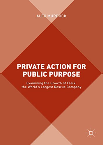 Gratis Sin Bajar Private Action for Public Purpose: Examining the Growth of Falck, the World's Largest Rescue Company [Androides Bajar Gratis]