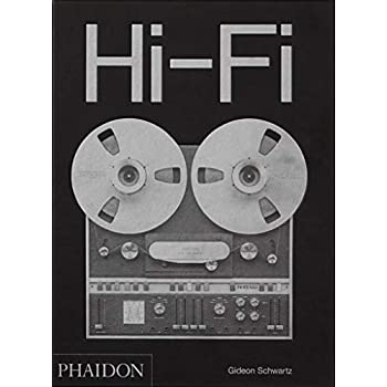 Hi-Fi : The History of High-End Audio Design