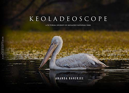 Keoladeoscope - A Pictorial Journey of Keoladeo National Park