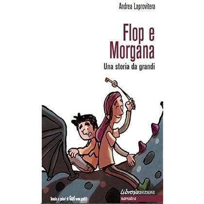 Flop E Morgana: Una Storia Da Grandi
