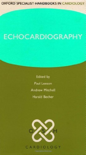 Echocardiography (Oxford Specialist Handbooks in Cardiology) 1st Edition by Leeson, Paul, Mitchell, Andrew R. J., Becher, Harald (2007) Flexibound -