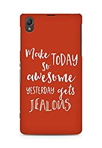 AMEZ make today so awesome yesterday gets jealous Back Cover For Sony Xperia Z1 C6902
