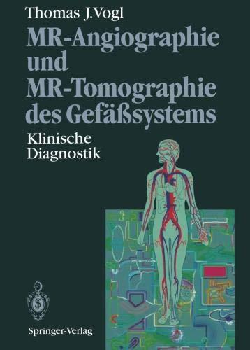 MR-Angiographie und MR-Tomographie des Gefäßsystems: Klinische Diagnostik