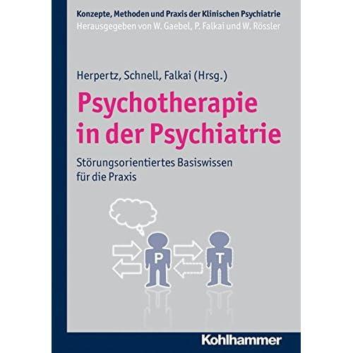 Pdf Psychotherapie In Der Psychiatrie Storungsorientiertes Basiswissen Fur Die Praxis Konzepte Und Methoden Der Klinischen Psychiatrie Kostenlos Download Bucher Online Download Kostenlos 26