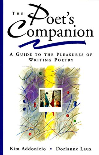 The Poets Companion - A Guide to the Pleasures of Writing Poetry