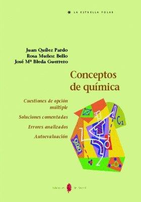 Conceptos de química: Cuestiones de opción múltiple. Soluciones comentadas. Errores analizados. Autoevaluación (La Estrella polar) por Juan Quílez
