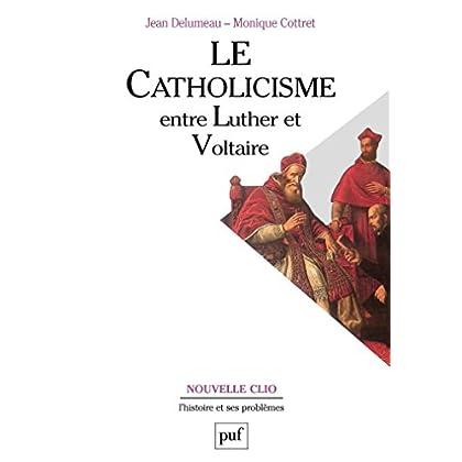 Le catholicisme entre Luther et Voltaire (Nouvelle Clio)