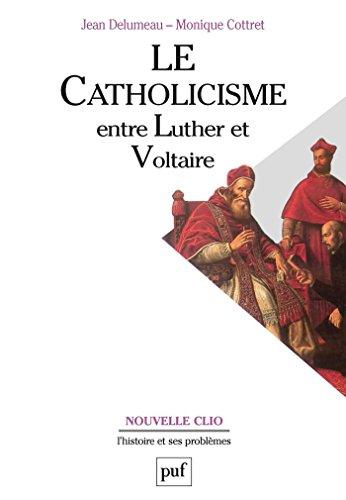 Lire Le catholicisme entre Luther et Voltaire pdf epub