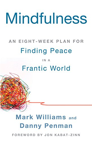 Mindfulness: An Eight-Week Plan for Finding Peace in a Frantic World por Mark Williams