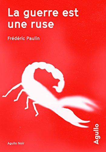 La guerre est une ruse par Frederic Paulin