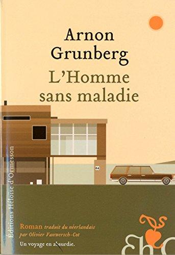 L'homme sans maladie par Arnon Grunberg